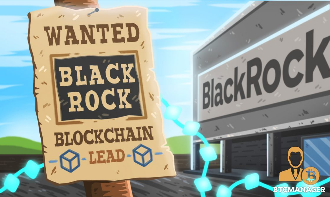 Investment Firm BlackRock Publishes Job Posting for Blockchain Lead