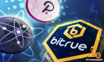 Bitrue Expands Investment Support For Polkadot and Cosmos